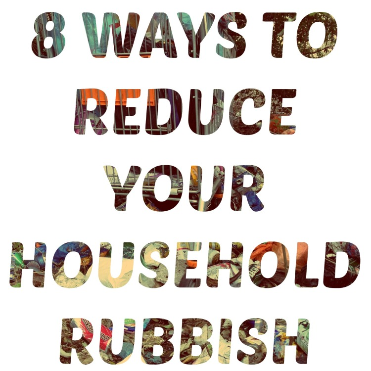 reduce household rubbish